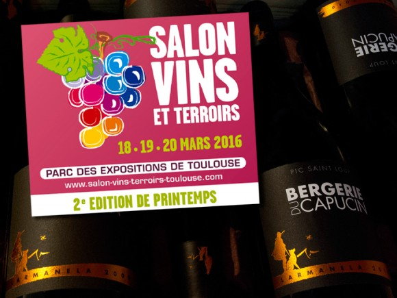 Salon Vins & Terroirs - 18, 19, 20 mars 2016 - Toulouse